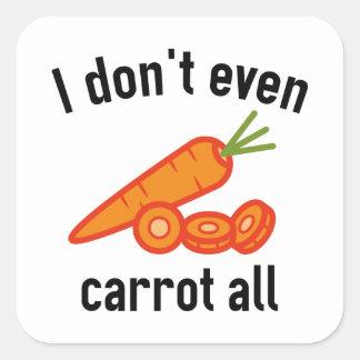 Sticker Carré Je ne fais pas même carotte toute