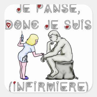Sticker Carré Je panse donc je suis (Infirmière) - Jeux de mots