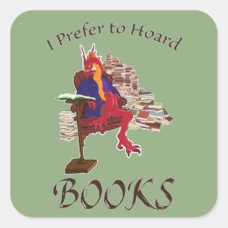 Sticker Carré Je préfère amasser des livres