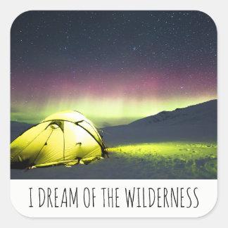 Sticker Carré Je rêve de l'aurore Borealis de tente de région