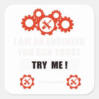 Sticker Carré Je suis un ingénieur que vous pouvez faire
