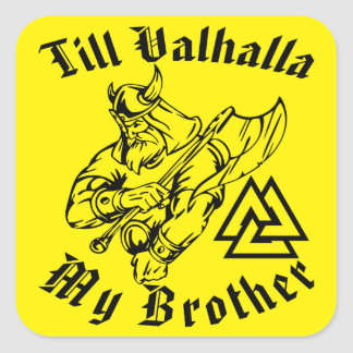 Sticker Carré Jusqu'au Valhöll mon frère