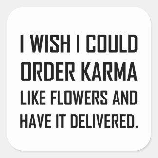 Sticker Carré Karma comme la plaisanterie fournie par fleurs