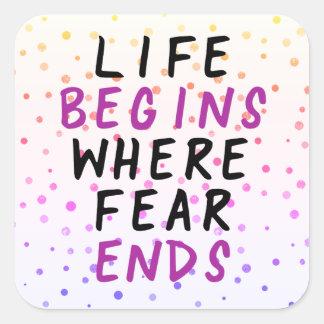 Sticker Carré La vie commence où la crainte finit la citation de