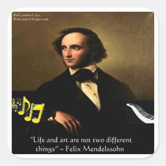 Sticker Carré La vie de Felix Mendelssohn est des cadeaux et des