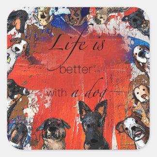Sticker Carré La vie est meilleure avec un chien