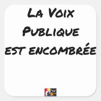 Sticker Carré LA VOIX PUBLIQUE EST ENCOMBRÉE - Jeux de mots