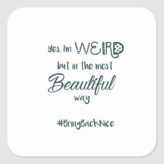 Sticker Carré L'aide élèvent le mouvement au #BringBackNice !