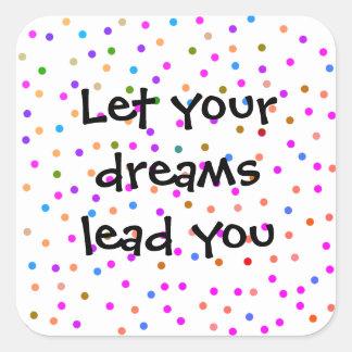Sticker Carré Laissez votre avance de rêves vous des confettis
