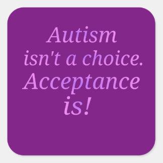 Sticker Carré L'autisme n'est pas un bien choisi…