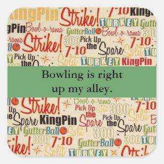 Sticker Carré Le bowling est juste vers le haut de mon allée