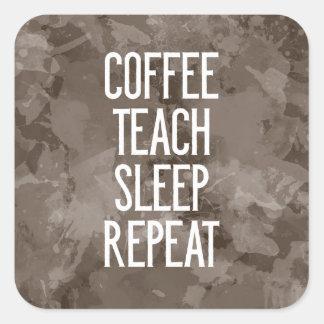 Sticker Carré Le café enseignent à répétition de sommeil le