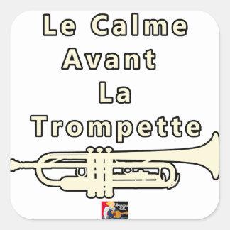 Sticker Carré Le Calme avant la Trompette - Jeux de Mots
