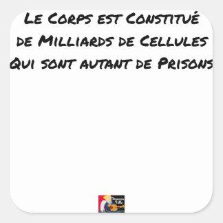 STICKER CARRÉ LE CORPS EST CONSTITUÉ DE MILLIARDS DE CELLULES
