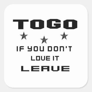 Sticker Carré Le Togo si vous ne l'aimez pas, partent