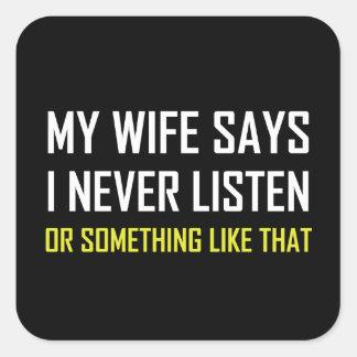 Sticker Carré L'épouse dit n'écoutent jamais