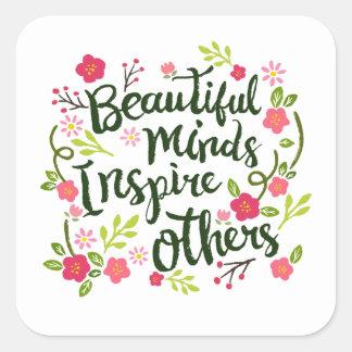 Sticker Carré Les beaux esprits inspirent d'autres pour citer le