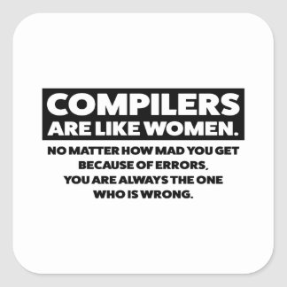 Sticker Carré Les compilateurs sont comme des femmes