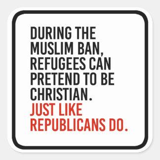 Sticker Carré Les musulmans peuvent feindre pour être chrétiens