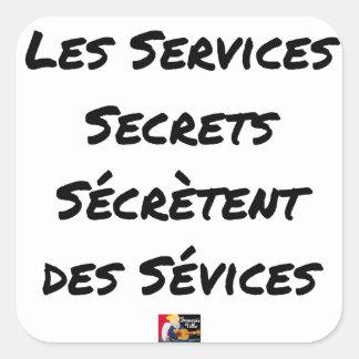 STICKER CARRÉ LES SERVICES SECRETS SÉCRÈTENT DES SÉVICES