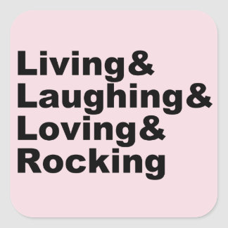 Sticker Carré Living&Laughing&Loving&ROCKING (noir)