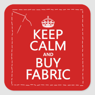 Sticker Carré Maintenez calme et achetez le tissu (toutes les