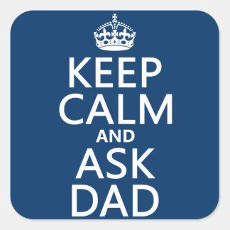 Sticker Carré Maintenez calme et demandez au papa - toutes les