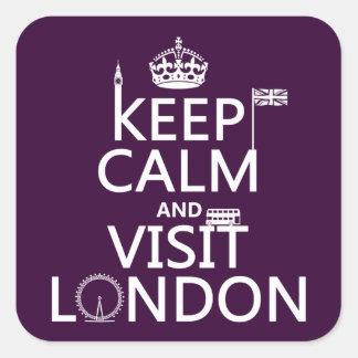 Sticker Carré Maintenez calme et visite Londres