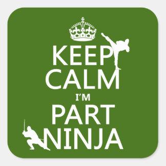 Sticker Carré Maintenez calme je suis partie Ninja (dans toute
