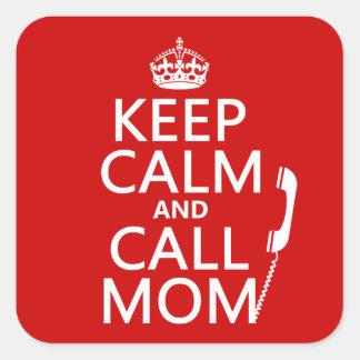 Sticker Carré Maintenez maman calme et d'appel - toutes les