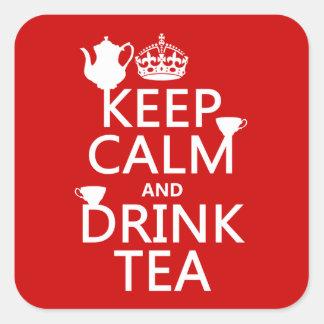 Sticker Carré Maintenez thé calme et de boissons - toutes les