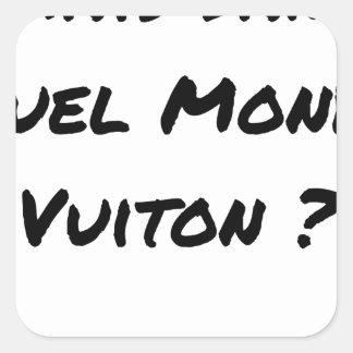 Sticker Carré MAIS DANS QUEL MONDE VUITON ? - Jeux de mots