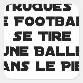STICKER CARRÉ MATCHS TRUQUÉS, LE FOOTBALL SE TIRE UNE BALLE DANS