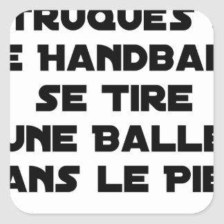 STICKER CARRÉ MATCHS TRUQUÉS, LE HANDBALL SE TIRE UNE BALLE DANS
