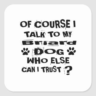 Sticker Carré Naturellement je parle à mes conceptions de chien