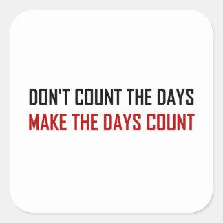 Sticker Carré Ne comptez pas la citation de jours