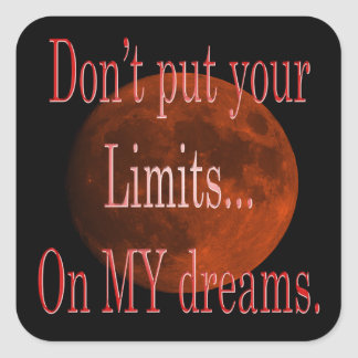 Sticker Carré Ne mettez pas vos limites sur mes rêves