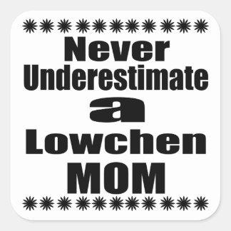 Sticker Carré Ne sous-estimez jamais la maman de Lowchen