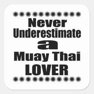 Sticker Carré Ne sous-estimez jamais l'amant thaïlandais de Muay