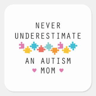 Sticker Carré Ne sous-estimez jamais une maman d'autisme
