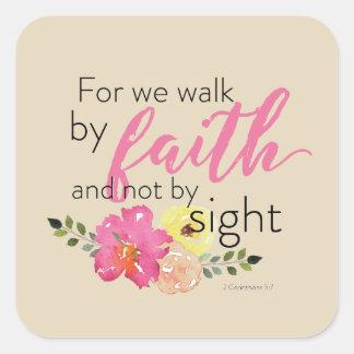 Sticker Carré Pour nous marchons par la foi pas par vue