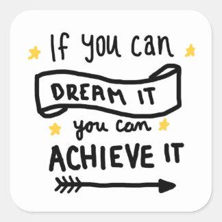 Sticker Carré Si vous pouvez le rêver vous pouvez le réaliser