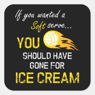 Sticker Carré Si vous vouliez un doux servez la crème glacée -