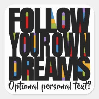 Sticker Carré Suivez vos rêves suivent votre personnaliser de