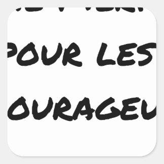 Sticker Carré THÉ MÉRITÉ POUR LES COURAGEUX - Jeux de mots