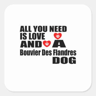 Sticker Carré Tous vous avez besoin de la conception de chiens