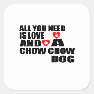 Sticker Carré Tous vous avez besoin des conceptions de chiens de