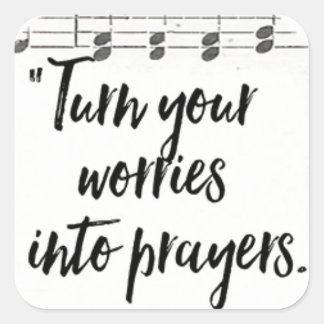 Sticker Carré Transformez vos inquiétudes en prières