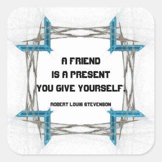 Sticker Carré Un ami est un cadeau avec la frontière de