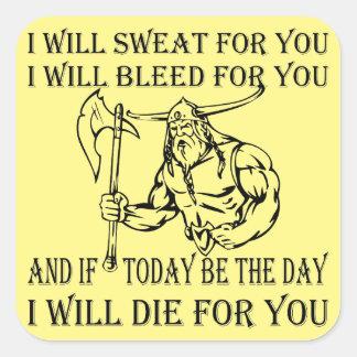 Sticker Carré Viking I suera la purge et mourra pour vous